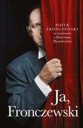 Ja, Fronczewski - Piotr Fronczewski, Marcin Mastalerz | mała okładka