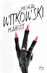 Margot - Michał Witkowski  | mała okładka