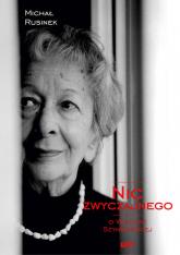 Nic zwyczajnego. O Wisławie Szymborskiej - Michał Rusinek | mała okładka