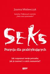 Seks. Pozycja dla praktykujących - Joanna Mielewczyk | mała okładka