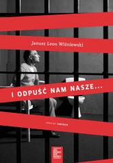 I odpuść nam nasze... - Janusz Leon Wiśniewski | mała okładka