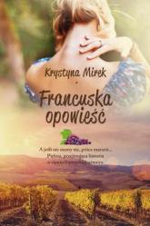Francuska opowieść - Krystyna Mirek | mała okładka