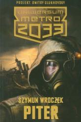 Uniwersum Metro 2033. Piter - Szymun Wroczek | mała okładka