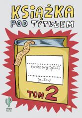 Książka pod tytułem (tom 2) - Robert Trojanowski | mała okładka