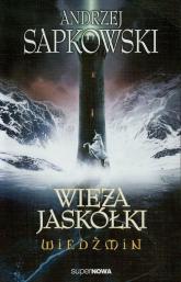 Wiedźmin 6. Wieża jaskółki - Andrzej Sapkowski | mała okładka