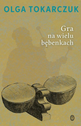 Gra na wielu bębenkach - Olga Tokarczuk | mała okładka