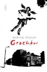 Grochów - Andrzej Stasiuk | mała okładka