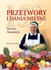 153 przetwory i dania mięsne siostry Anastazji - Anastazja Pustelnik | mała okładka