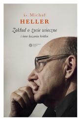 Zakład o życie wieczne i inne kazania krótkie - Michał Heller | mała okładka