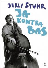Ja kontra bas - Jerzy Stuhr | mała okładka