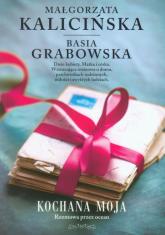 Kochana moja. Rozmowa przez ocean -  Małgorzata Kalicińska, Barbara Grabowska  | mała okładka