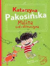Malina cud-dziewczyna - Katarzyna Pakosińska | mała okładka