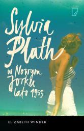 Sylvia Plath w Nowym Jorku. Lato 1953 - Elizabeth Winder | mała okładka