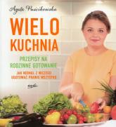 Wielokuchnia - Agata Puścikowska | mała okładka