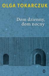 Dom dzienny, dom nocny - Olga Tokarczuk | mała okładka