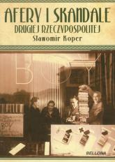 Afery i skandale drugiej Rzeczypospolitej - Sławomir Koper | mała okładka