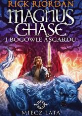 Miecz lata. Magnus Chase i bogowie Asgardu   - Rick Riordan | mała okładka