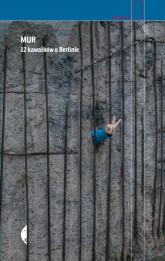 Mur. 12 kawałków o Berlinie - Agnieszka Wójcińska | mała okładka
