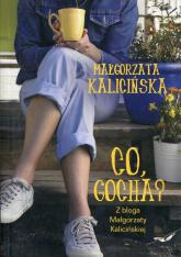 Co, Gocha? - Małgorzata Kalicińska | mała okładka