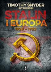Stalin i Europa 1928 - 1953 - Timothy Snyder, Ray Brandon  | mała okładka