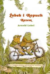 Żabek i Ropuch. Razem  - Arnold Lobel | mała okładka