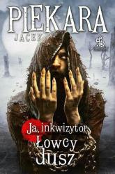 Ja, Inkwizytor. Łowcy dusz - Jacek Piekara | mała okładka