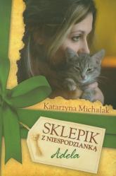 Sklepik z niespodzianką. Adela - Katarzyna Michalak | mała okładka