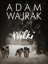 Wilki - Adam Wajrak | mała okładka