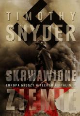 Skrwawione ziemie. Europa między Hitlerem a Stalinem - Timothy Snyder | mała okładka