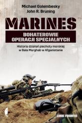 Marines. Bohaterowie operacji specjalnych -  John Bruning, Michael Golembesky  | mała okładka