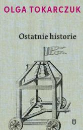 Ostatnie historie - Olga Tokarczuk | mała okładka