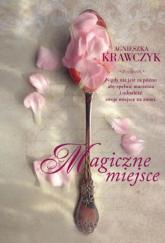 Magiczne miejsce - Agnieszka Krawczyk | mała okładka