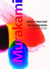 Bezbarwny Tsukuru Tazaki i lata jego pielgrzymstwa - Haruki Murakami | mała okładka