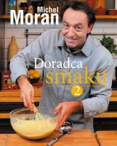 Doradca smaku 2 - Michel Moran | mała okładka