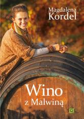 Wino z Malwiną - Magdalenia Kordel | mała okładka