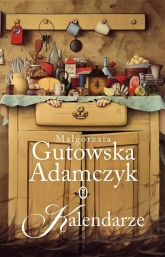 Kalendarze - Małgorzata Gutowska-Adamczyk | mała okładka