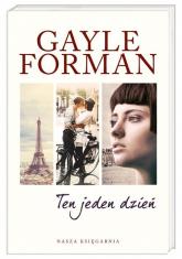 Ten jeden dzień - Gayle  Forman | mała okładka