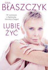 Lubię żyć - Ewa Błaszczyk | mała okładka