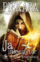Ja, inkwizytor. Głód i pragnienie - Jacek Piekara | mała okładka