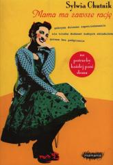 Mama ma zawsze rację - Sylwia Chutnik | mała okładka