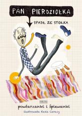 Pan Pierdziołka spadł ze stołka. Powtarzanki i śpiewanki - Jan Grzegorczyk | mała okładka