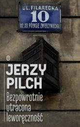 Bezpowrotnie utracona leworęczność - Jerzy Pilch | mała okładka