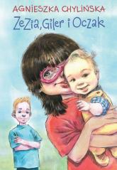 Zezia, Giler i Oczak - Agnieszka Chylińska | mała okładka