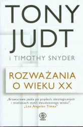 Rozważania o wieku XX - Timothy Snyder, Tony Judt | mała okładka