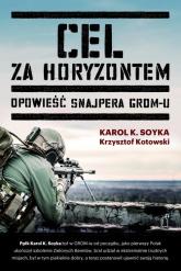 Cel za horyzontem - Karol Soyka, Krzysztof Kotowski | mała okładka