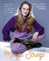 Meryl Streep. O sobie - Lawrence Grobel | mała okładka
