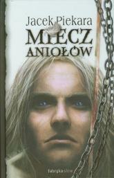 Miecz Aniołów - Jacek Piekara | mała okładka