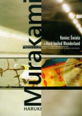 Koniec Świata i Hard-boiled Wonderland - Haruki Murakami   mała okładka