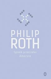 Spisek przeciwko Ameryce - Philip Roth | mała okładka