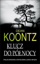 Klucz do północy  - Dean Koontz | mała okładka